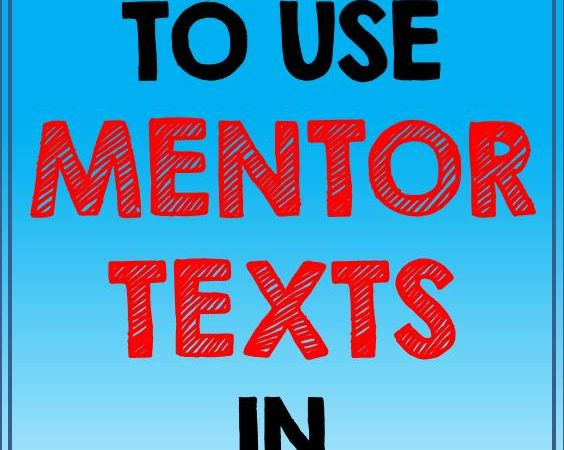 Using Mentor Texts in Writing