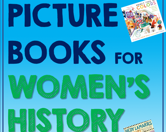 45 Best New and Noteworthy Children's Books for Women's History Month To Read This Year