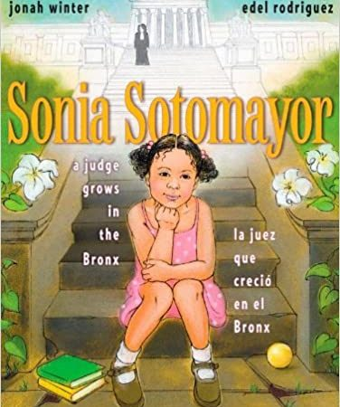 Sonia Sotomayor A Judge Grows In The Bronx by Jonah Winter and Edel Rodriguez