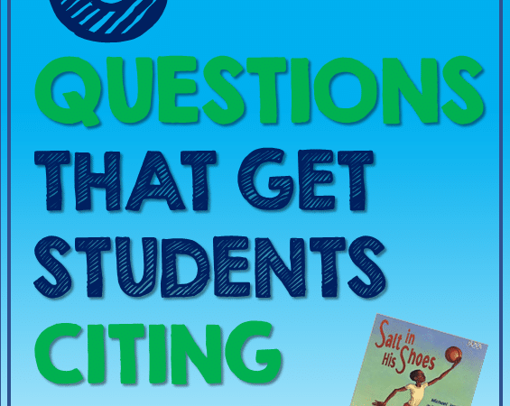 Questioning Techniques to Get Students Citing Text Evidence