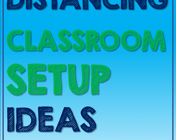 What Are Some Surprisingly Easy Social Distancing Classroom Setup Ideas?