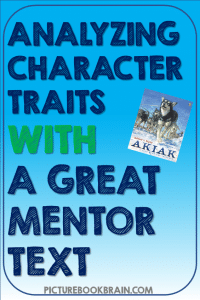 Check out these tips for analyzing character traits in a story with a great mentor text. Teaching RL1.3, RL2.3 and RL3.3 can be especially fun with winter mentor text Akiak: A Tale From the Iditarod by Robert J. Blake. Tips for teachers to support their students using illustrations and details to describe characters, settings, and events perfect for Kindergarten, first, second or third grade.  Even better, your K, 1st, 2nd or 3rd grade kids will love this book.