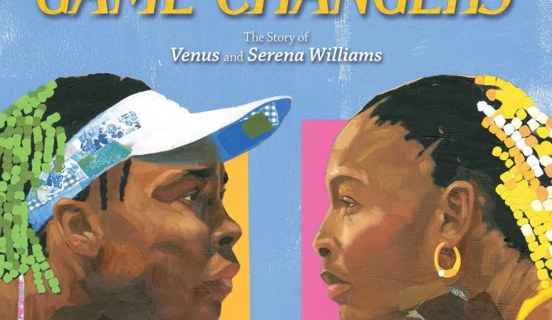Game Changers The Story of Venus and Serena Williams by Lesa Cline-Ransome