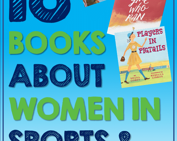 Best Children's Books About Women in Sports and Entertainment