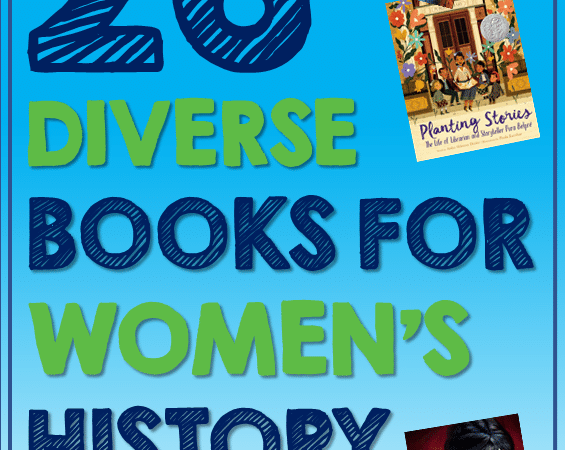 26 New Amazing Diverse Picture Books For Women's History Month You Need to Read