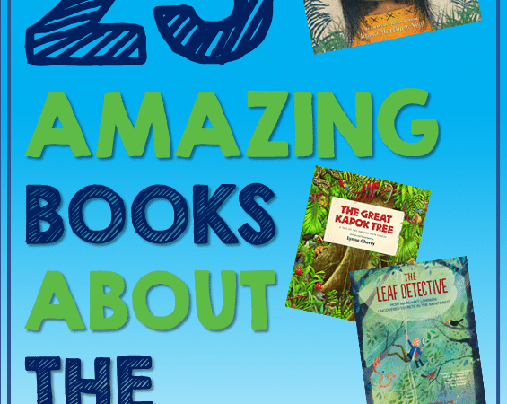 25 Best New And Noteworthy Rainforest Books For Kids To Read This Year