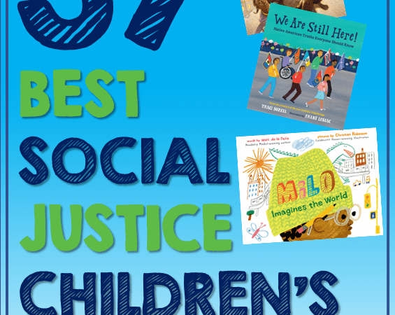 37 Best Social Justice Children's Books You Need to Read