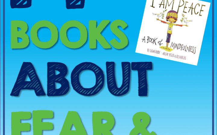 14 Best Children's Books About Anxiety and Fear