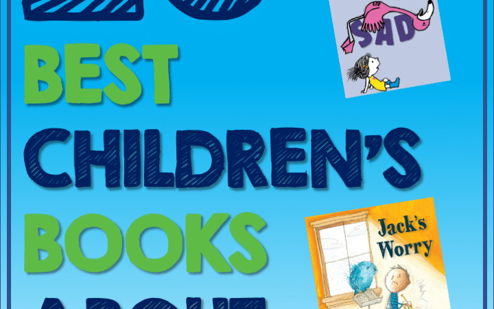 20 Best New and Noteworthy Children's Books About Feelings