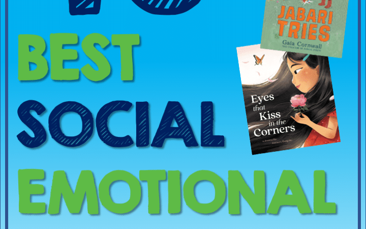 40 New and Notable Social Emotional Learning Books For Kids